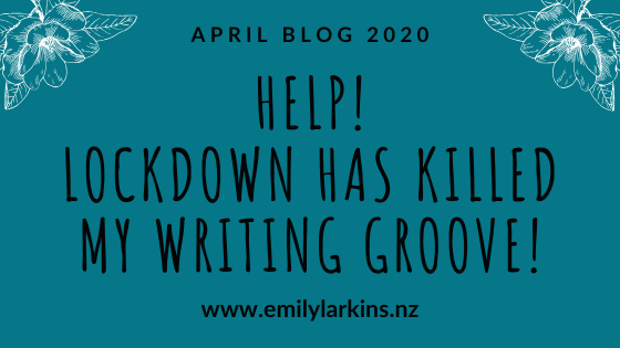 Picture blog title for One Writers Life Blog - Help! Lockdown has killed my writing groove. April 2020