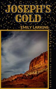 Picture of Joseph's Gold book cover by Emily Larkins. Old West mountain, blue sky with thin cloud.