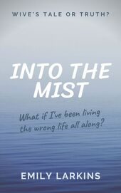 Cover Art for Into the Mist by Emily Larkins featuring background of calm water in foreground fading into mist.