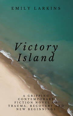 Cover art for Victory Island by Emily Larkins. A gripping contemporary fiction novel of trauma, recovery, and new beginnings. Image features overhead image of water coming up to a sandy beach.