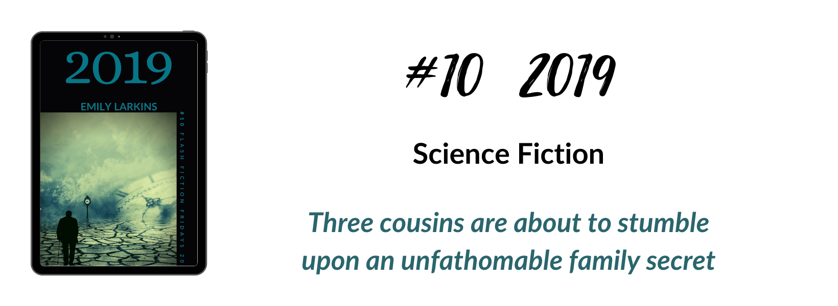 Book ten cover, science fiction story, 2019. Three cousins discover a secret that could end their family.