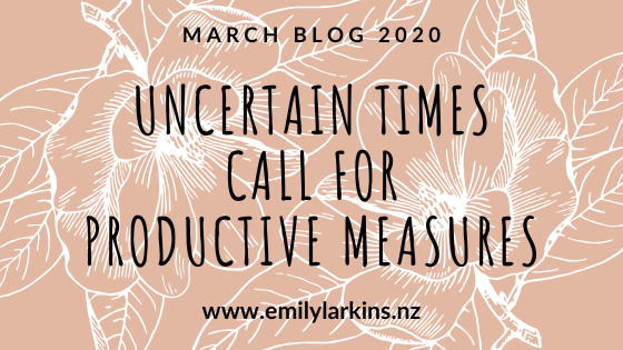 Title image for Emily Larkins's March blog: Uncertain times call for productive measures. Pink background with signature flower image in white.