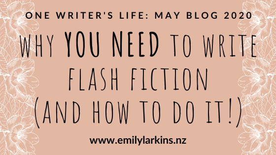 Picture title image: One Writer's Life Blog, May 2020. Why YOU NEED to write flash fiction (and how to do it!). Pale pink background with white flowers.